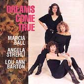 Lou Ann Barton/Marcia Ball/Angela Strehli: Dreams Come True