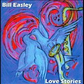 Bill Easley: Love Stories *