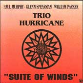 Glenn Spearman/William Parker (Bass)/Paul Murphy (Drums)/Trio Hurricane: Suite of Winds
