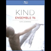 Kind / Ensemble 96; Kjetil Almenning, Nidaros String Quartet [Blu Ray Audio & Hybrid SACD]
