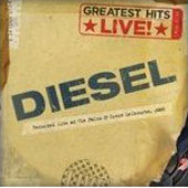 Diesel: Greatest Hits Live
