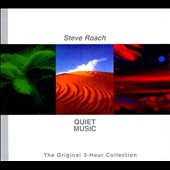 Steve Roach: Quiet Music: The Original 3-Hour Collection [Digipak]