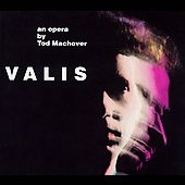 Machover: Valis / Machover, Mason, Felty, Edwards  et al