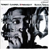 Robert Glasper Experiment/Robert Glasper (Piano): Black Radio