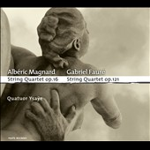 Alb&eacute;ric Magnard & Gabriel Faur&eacute;: String Quartets / Ysaye Quartet