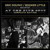 Eric Dolphy: At the Five Spot: Complete Edition