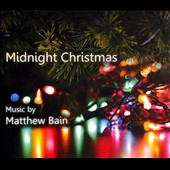 Matthew Bain: Midnight Christmas [Digipak]