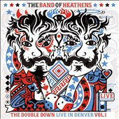 The Band of Heathens: The Band of Heathens/The Double Down: Live in Denver Vol. 1 [DVD/CD]