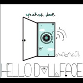 Hello Dollface: Speaker Door [Digipak]