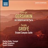 George Gershwin: An American in Paris; Ferde Grofé: Grand Canyon Suite / Charles Butler, trumpet
