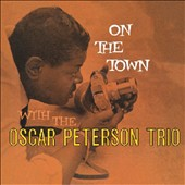 Oscar Peterson/Oscar Peterson Trio: On the Town