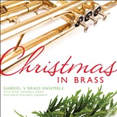 Christmas in Brass / Gabriel V Brass Ensemble, David Chambers, organ; Extol Handbell Choir