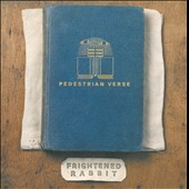 Frightened Rabbit: Pedestrian Verse [PA]