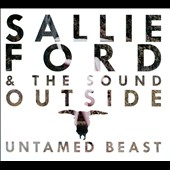Sallie Ford & the Sound Outside: Untamed Beast
