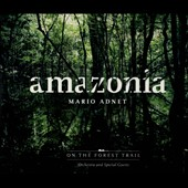 Mario Adnet: Amazonia: On the Forest Trail [Digipak]
