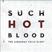 The Airborne Toxic Event: Such Hot Blood *
