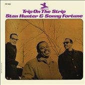 Stan Hunter/Sonny Fortune: Trip on the Strip