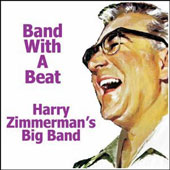 Harry Zimmerman/Harry Zimmerman Big Band: Band with a Beat
