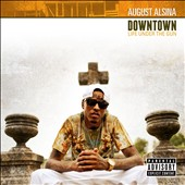 August Alsina: Downtown: Life Under the Gun [PA]