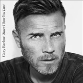 Gary Barlow: Since I Saw You Last [Deluxe Edition]