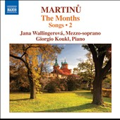 Bohuslav Martinu: Songs, Vol. 2 - The Months / Jana Wallingerova, mz; Giorgio Koukl, piano