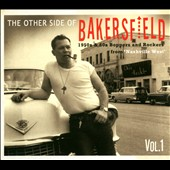 Various Artists: The Other Side of Bakersfield, Vol. 1: 1950s & 60s Boppers and Rockers From 'Nashville West' [Digipak]