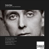 Fartein Valen (1887-1952) 'On the Path to His Modernism' - String Quartet, Op. 0; Violin Sonata, Op. 3; Piano Trio, Op. 5