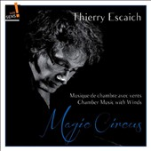 Thierry Escaich (b.1965): Magic Circus - Chamber music with winds / Eric Aubier; Nicolas Prost. Initium Wind Ens.