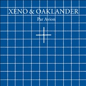 Xeno & Oaklander: Par Avion [Digipak]