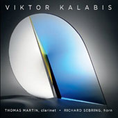 Viktor Kalabis: Music for Clarinet and Horn
