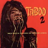 Arthur Lyman: Taboo 2: New Exotic Sounds of Arthur Lyman