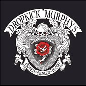 Dropkick Murphys: Signed and Sealed in Blood *