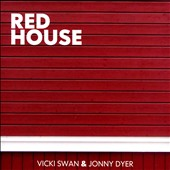 Vicki Swan/Jonny Dyer: Red House