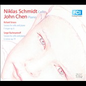 Richard Strauss, Rachmaninoff: Sonatas for cello and piano; Niklas Schmidt, cello; John Chen, piano