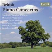 British Piano Concertos - works by Stanford, Vaughan Williams, Hoddinott, Williamson, Finzi, Foulds, Bridge, Rawsthorne, Ireland, Busch, Moeran et al. / various artists