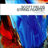 Scott Fields (b. 1956) 'Haydn' / Scott Fields String Feartet