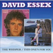 David Essex: The Whisper/This One's For You *