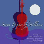 Hilary Tann (b.1947): Seven Poems of Stillness, for cello solo / Guy Johnston, cello