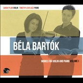 Béla Bartók: Music for Violin & Piano, Vol. 1 / Sarah Plum, violin; Timothy Lovelace, piano