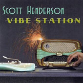 Scott Henderson (Guitar): Vibe Station