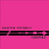 Sometime Yesterday: Audiophile
