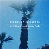 Mark Kozelek/Nicolas Pauls: Dreams of Childhood: Spoken Word Album *