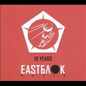 Various Artists: 10 Years [Eastblok Music]