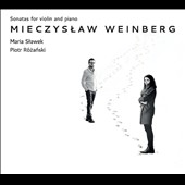 Mieczyslaw Weinberg (1919-1996): Sonatas for violin and piano / Piotr Rózanski, violin; Maria Slawek, piano