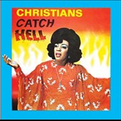 Various Artists: Christians Catch Hell: Gospel Roots, 1976-1979