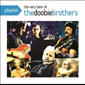 The Doobie Brothers: Playlist: The Very Best of the Doobie Brothers