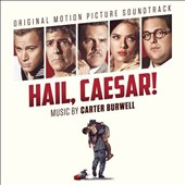 Carter Burwell: Hail, Caesar! [Original Motion Picture Soundtrack] [Digipak]