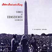 Peter, Paul and Mary: Songs of Conscience & Concern