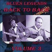 Jimmy Reed/Otis Rush: Blues Legends Back to Back, Vol. 3 *