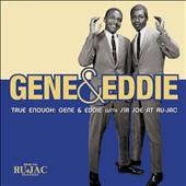 Gene & Eddie: True Enough: Gene & Eddie with Sir Joe at Ru-Jac [Digipak]